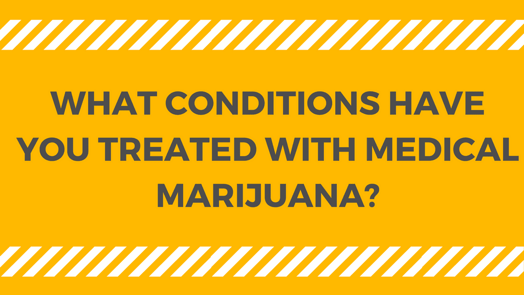 Medical Uses for Marijuana and Conditions Treated with Medical Marijuana