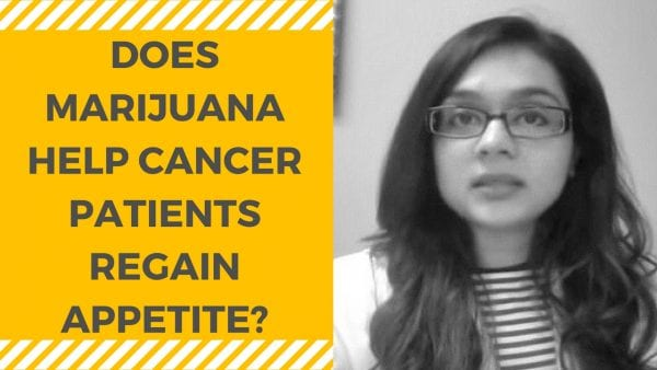 DOES MARIJUANA HELP CANCER PATIENTS REGAIN THEIR APPETITE-