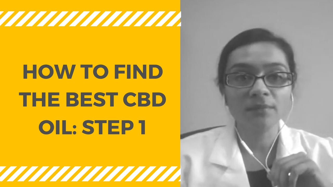 How to Find the Best CBD Oil:  STEP 1