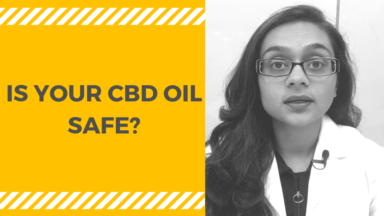 IS YOUR CBD OIL SAFE?