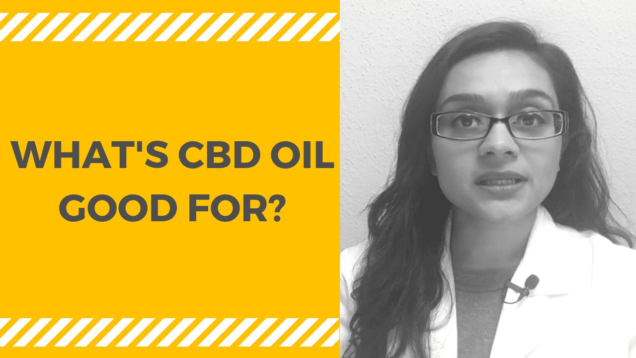 WHAT'S CBD OIL GOOD FOR?