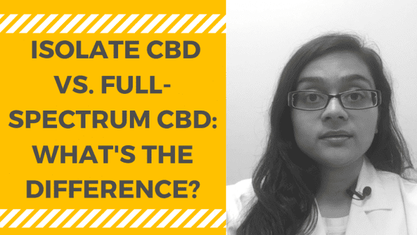What's the difference between isolate CBD & full-spectrum CBD