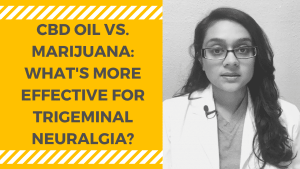 CBD OIL VS. MARIJUANA_ WHAT'S MORE EFFECTIVE FOR TRIGEMINAL NEURALGIA