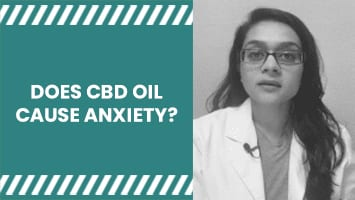 DOES CBD OIL CAUSE ANXIETY?