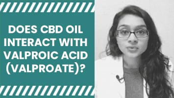 DOES CBD OIL INTERACT WITH VALPROATE (VALPROIC ACID)?