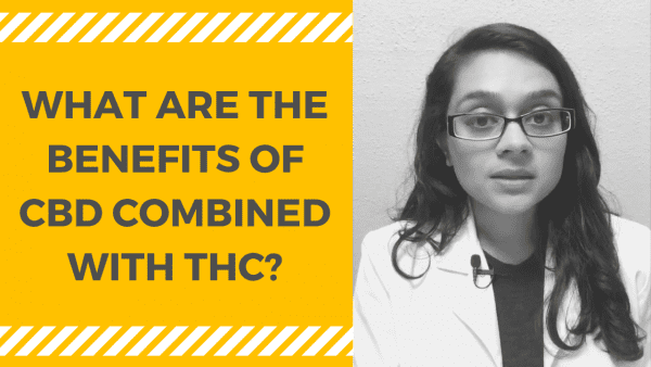 WHAT ARE THE BENEFITS OF CBD COMBINED WITH THC