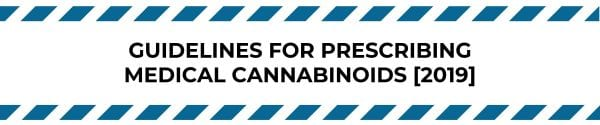 Guidelines to Prescribing Medical Cannabinoids [2019]